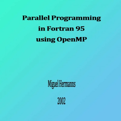 Parallel Programming in Fortran 95 using OpenMP