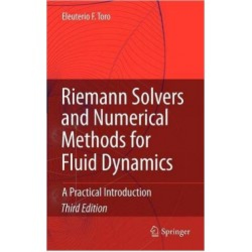 Riemann Solvers and Numerical Methods for Fluid Dynamics - A Practical Introduction