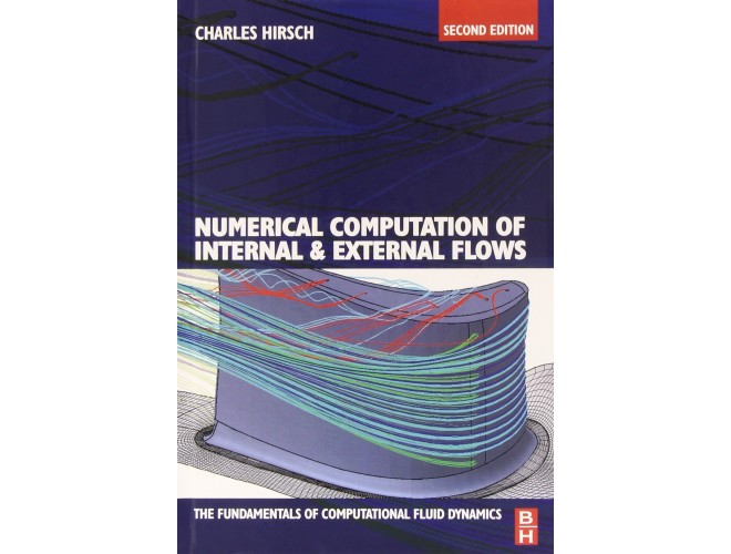 Numerical Computation of Internal & External Flows-Volume 1-Fundamentals of Computational Fluid Dynamics