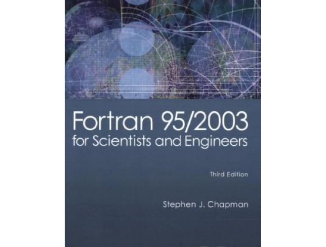 Fortran 95/2003 for Scientists & Engineers- Third Edition