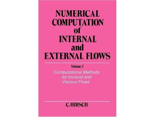 Numerical Computation of Internal & External Flows-Volume II-Computational Methods for lnviscid and Viscous Flows
