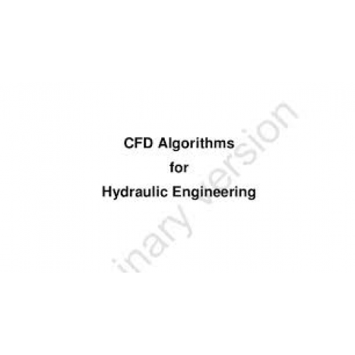 CFD Algorithms  for  Hydraulic Engineering